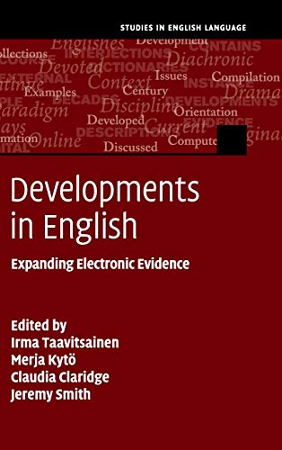 Developments in English: Expanding Electronic Evidence (Studies: Taavitsainen, Irma [Editor];