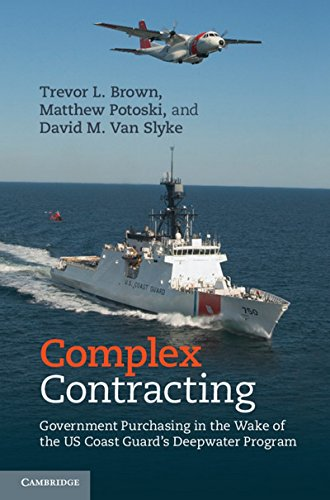 Complex Contracting: Government Purchasing in the Wake of the US Coast Guard's Deepwater ...