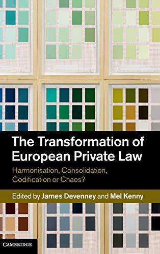 9781107038806: The Transformation of European Private Law: Harmonisation, Consolidation, Codification or Chaos?
