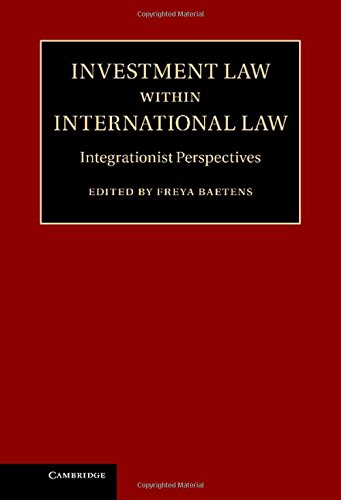 9781107038882: Investment Law within International Law: Integrationist Perspectives