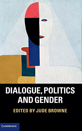 9781107038899: Dialogue, Politics and Gender