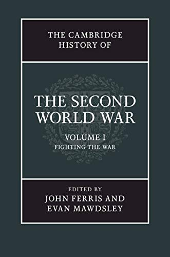 The Cambridge History of the Second World War. Volume 1