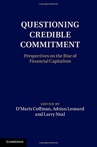 9781107039018: Questioning Credible Commitment: Perspectives on the Rise of Financial Capitalism (Macroeconomic Policy Making)