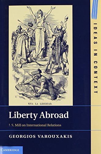 Liberty Abroad: J. S. Mill on International Relations (Hardback): Georgios Varouxakis