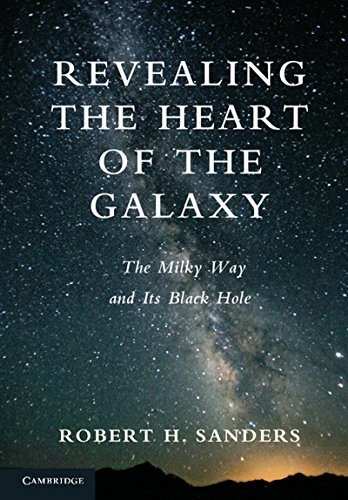 9781107039186: Revealing the Heart of the Galaxy: The Milky Way and its Black Hole