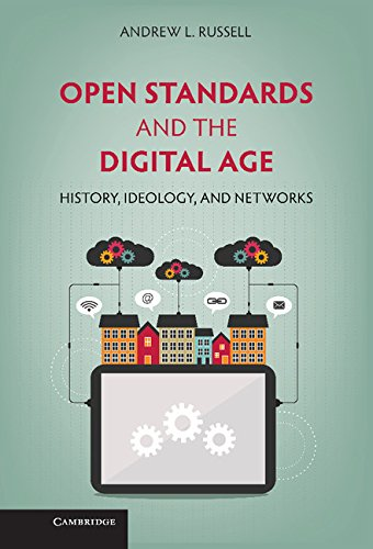 9781107039193: Open Standards and the Digital Age: History, Ideology, and Networks (Cambridge Studies in the Emergence of Global Enterprise)