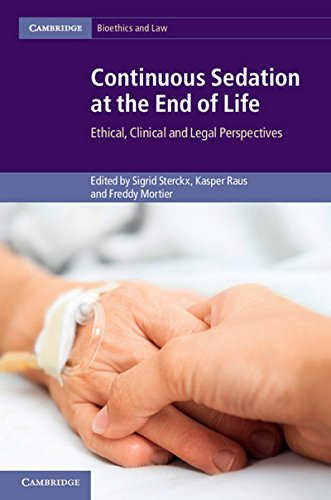 9781107039216: Continuous Sedation at the End of Life: Ethical, Clinical and Legal Perspectives (Cambridge Bioethics and Law)
