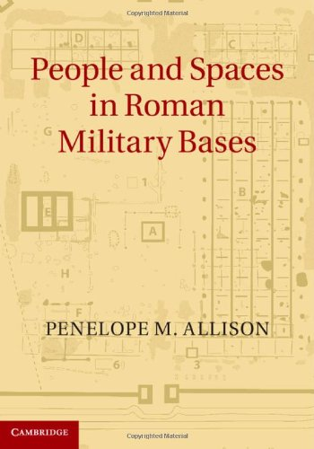 People and Spaces in Roman Military Bases: Penelope M. Allison