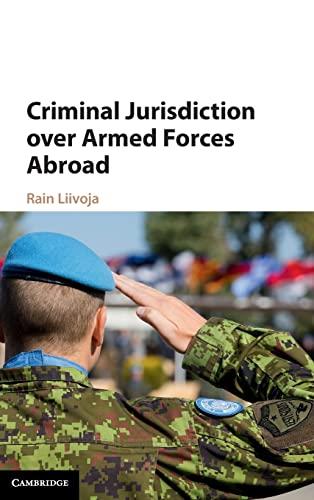 9781107039506: Criminal Jurisdiction over Armed Forces Abroad