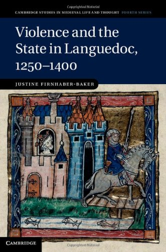 9781107039551: Violence and the State in Languedoc, 1250-1400 (Cambridge Studies in Medieval Life and Thought: Fourth Series)