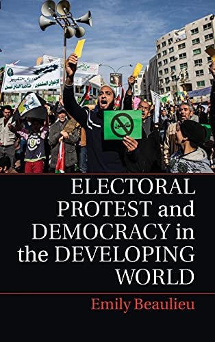 Electoral Protest and Democracy in the Developing World: Emily Beaulieu