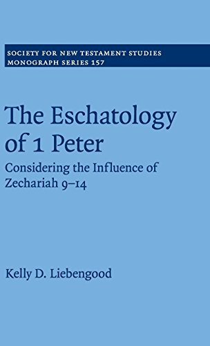 9781107039742: The Eschatology of 1 Peter: Considering the Influence of Zechariah 9-14 (Society for New Testament Studies Monograph Series)