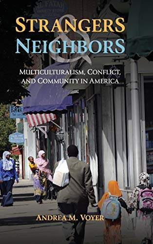 9781107039933: Strangers and Neighbors: Multiculturalism, Conflict, and Community in America