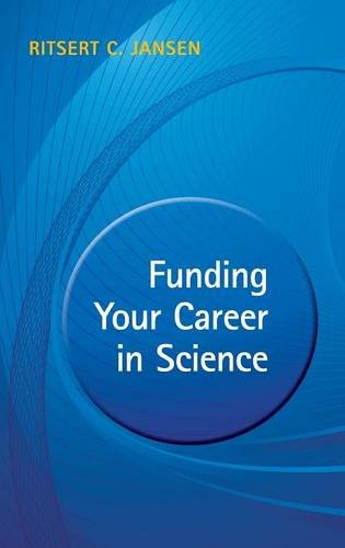 Funding your Career in Science: From Research Idea to Personal Grant: Jansen, Ritsert C.