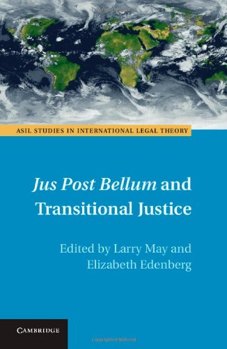 9781107040175: Jus Post Bellum and Transitional Justice (ASIL Studies in International Legal Theory)