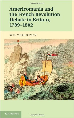 Americomania and the French Revolution Debate in Britain, 1789-1802: Verhoeven, Wil