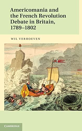 9781107040199: Americomania and the French Revolution Debate in Britain, 1789-1802