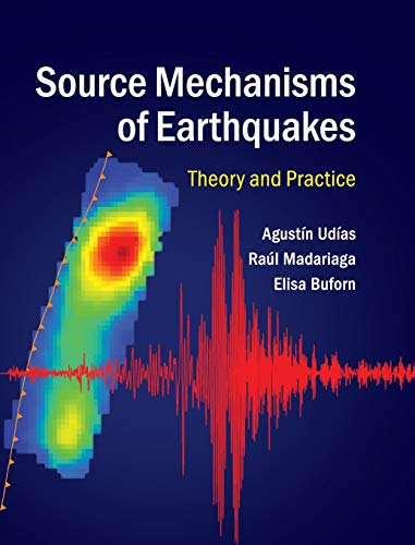 Source Mechanisms of Earthquakes: Theory and Practice: AgustÃn UdÃas