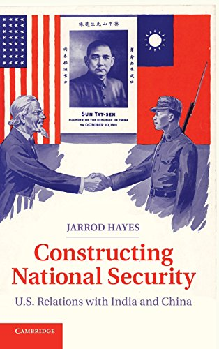 Constructing National Security: U.S. Relations with India: Hayes, Jarrod