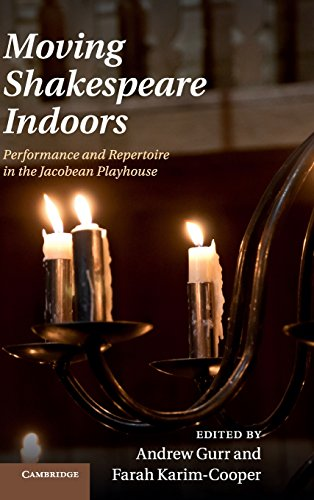 Moving Shakespeare Indoors: EDITED BY ANDREW