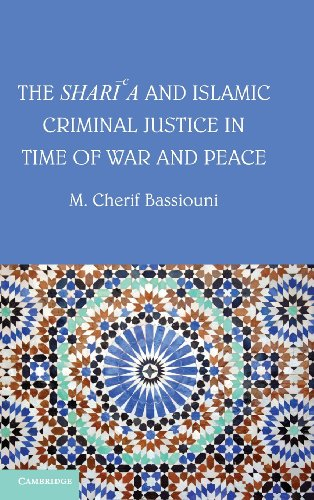 The Shari'a and Islamic Criminal Justice in Time of War and Peace: M. Cherif Bassiouni