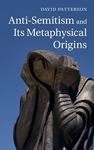 9781107040748: Anti-Semitism and its Metaphysical Origins