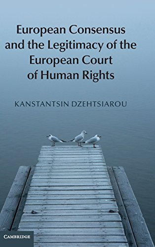 9781107041035: European Consensus and the Legitimacy of the European Court of Human Rights