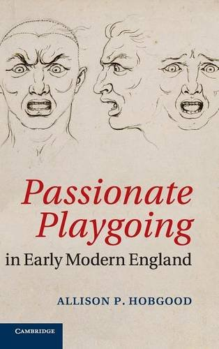 9781107041288: Passionate Playgoing in Early Modern England