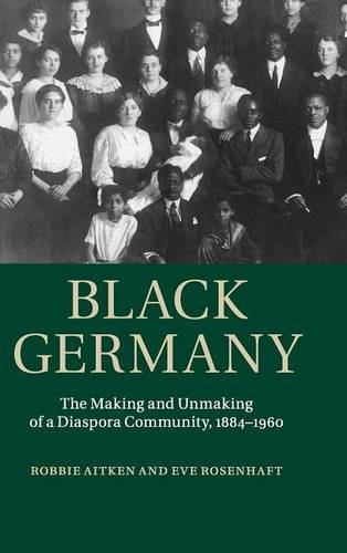 9781107041363: Black Germany: The Making and Unmaking of a Diaspora Community, 1884-1960