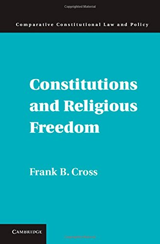 Constitutions and Religious Freedom Comparative Constitutional Law and Policy: Frank B. Cross