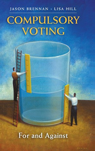 Compulsory Voting: For and Against: Jason Brennan