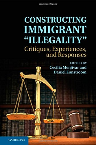 9781107041592: Constructing Immigrant 'Illegality': Critiques, Experiences, and Responses