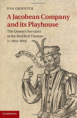 9781107041882: A Jacobean Company and its Playhouse: The Queen's Servants at the Red Bull Theatre (c.1605-1619)