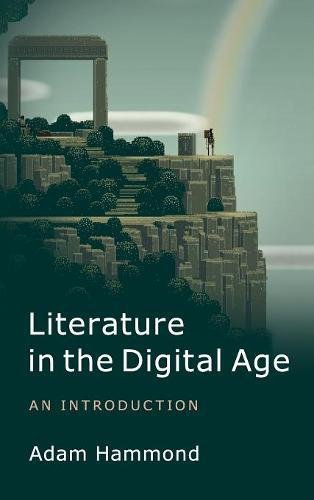 9781107041905: Literature in the Digital Age: An Introduction (Cambridge Introductions to Literature (Hardcover))