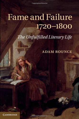 Fame and Failure 1720-1800: The Unfulfilled Literary Life (Hardback): Adam Rounce