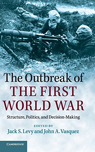 The Outbreak of the First World War: Structure, Politics, and Decision-Making (Hardback)