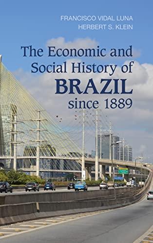 Economic and Social History of Brazil Since 1889 (Hardcover): Francisco Vidal Luna