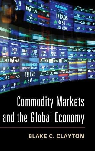 9781107042513: Commodity Markets and the Global Economy