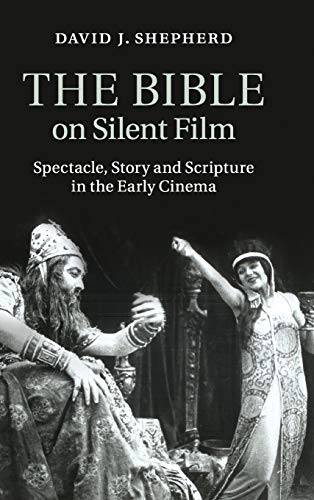 9781107042605: The Bible on Silent Film: Spectacle, Story and Scripture in the Early Cinema