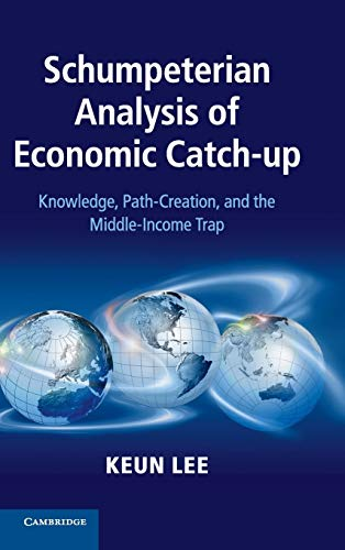 Schumpeterian Analysis of Economic Catch-up: Knowledge, Path-creation, and the Middle-income Trap?:...