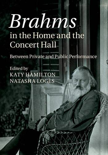 Brahms in the Home and the Concert Hall: Between Private and Public Performance (Hardback)