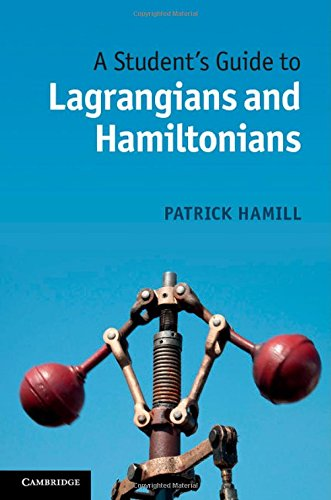 9781107042889: A Student's Guide to Lagrangians and Hamiltonians