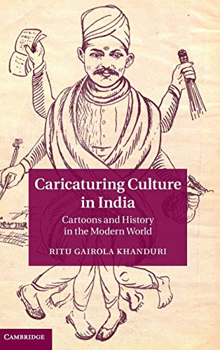 9781107043329: Caricaturing Culture in India: Cartoons and History in the Modern World