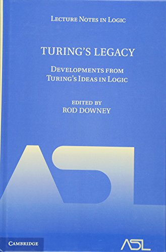 9781107043480: Turing's Legacy: Developments from Turing's Ideas in Logic (Lecture Notes in Logic)