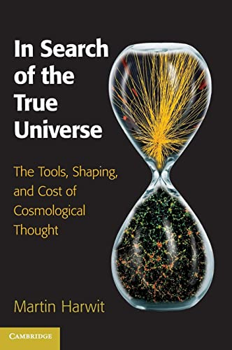 9781107044067: In Search of the True Universe: The Tools, Shaping, and Cost of Cosmological Thought