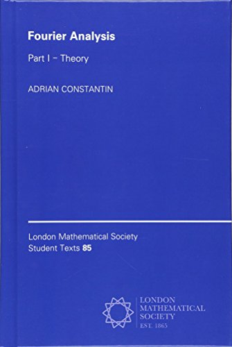 9781107044104: Fourier Analysis: Volume 1, Theory (London Mathematical Society Student Texts)