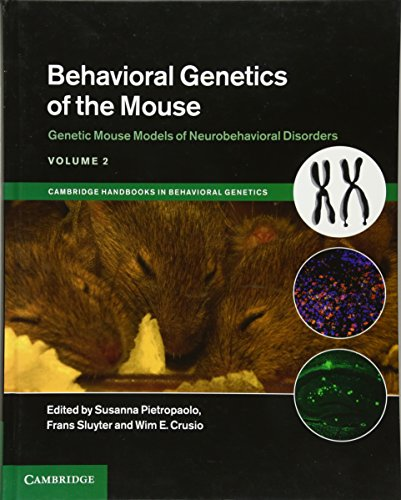 Behavioral Genetics of the Mouse: Volume 2, Genetic Mouse Models of Neurobehavioral Disorders (...