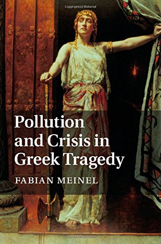 Pollution and Crisis in Greek Tragedy: Fabian Meinel