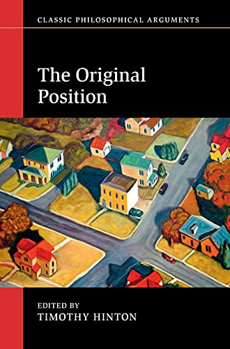 The Original Position (Classic Philosophical Arguments) (Hardcover)