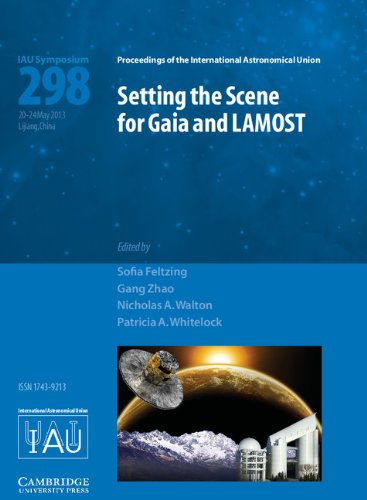 Setting the Scene for Gaia and LAMOST (IAU S298) (Proceedings of the International Astronomical ...